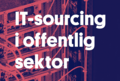 IT-sourcing i offentlig sektor
