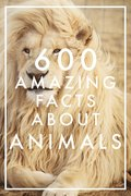 600 Amazing Facts About Animals (Epub2)