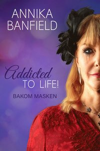 Addicted to life! : bakom masken
