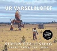 Ur varselklotet : tales from the loop