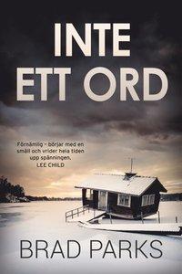 Inte ett ord / Brad Parks ; översatt av John-Henri Holmberg.