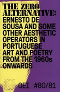 OEI # 80-81. The zero alternative: Ernesto de Sousa and some other aesthetic operators in Portuguese art and poetry from the 1960s onwards