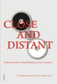 Close and distant : political executive - media relations in four countries