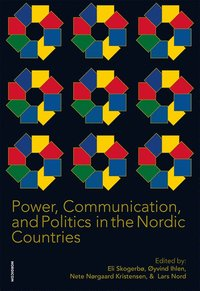 Power, communication, and politics in the nordic countries