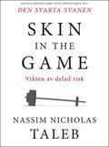 Skin in the game :Vikten av delad risk