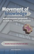 Movement of knowledge: Medical humanities perspectives on medicine, science, and experience
