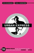 Urban express : 15 urban rules to help you navigate the new world that's being shaped by women & cities