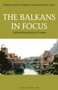 Balkans In Focus : Cultural Boundaries In Europe