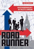 Roadrunner : rockvandringar i 60-talets London