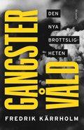 Gangstervåld: Den nya brottsligheten