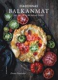 Diadonnas balkanmat : och livet kring det dukade bordet