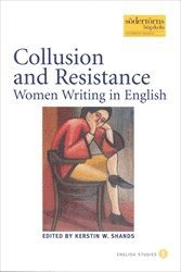 Collusion and Resistance: Women Writing in English