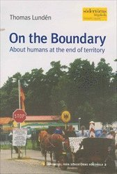 On the Boundary : About humans at the end of territory