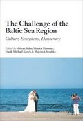 The Challenge of the Baltic Sea Region : Culture, Ecosystems, Democracy