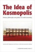 The Idea of Kosmopolis : History and politics of world citizenship