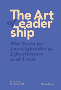 The Art of Leadership - The Norm for Foresightedness, Effectiviness and Trust