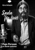 Spela för livet - Peps Persson en skånsk speleman