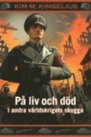På liv och död i andra världskrigets skugga (inbunden)