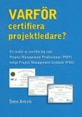 Varför certifiera projektledare? : en studie av certifiering som Project Management Professional (PMP) enligt Project Management Institute (PMI)