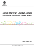 Animal movements - moving animals : essays on direction, velocity and agency in humanimal encounters