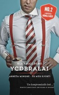 YCDBRALAI - Arbeta mindre - få mer gjort (You Can't Do Business Running Around Like An Idiot)