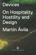 Devices : on hospitality, hostility and design