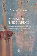 Meaning in the Making : Introducing a Hermeneutic Perspective on the Contribution of Design Practice to innovation