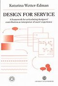 "Design for Service: A framework for articulating designers"" contribution as interpreter of users"" experience"