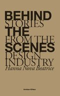 Behind the Scenes : stories from the design industry
