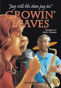 Growin' Leaves - jag vill bli den jag är
