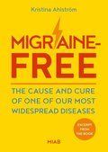 Excerpt from Migraine-Free ? The cause and cure of one of our most widespread diseases