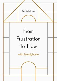 From Frustration To Flow with lean@home