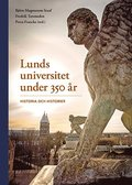 Lunds universitet under 350 år - Historia och historier