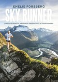 Skyrunner, finding strenght, happiness and balance in your running