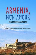 Armenia, mon amour : ten Europeans speak