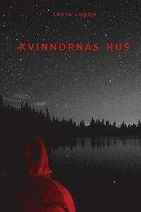 Kvinnornas hus / Lotta Lundh.