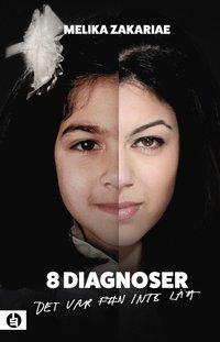 8 diagnoser : det var f#n inte lätt / Melika Zakariae tillsammans med Theodor Lundgren.