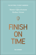 The doctoral student handbook : master effectiveness, reduce stress, finish on time