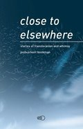 Close to elsewhere : stories of translocation and whimsy