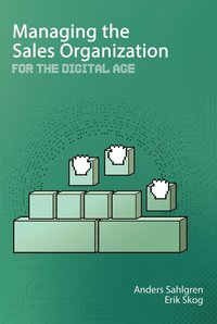 Managing the Sales Organization : For the Digitial Age