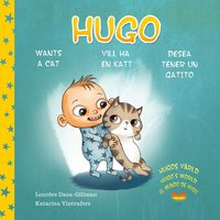 Hugo vill ha en katt, Hugo wants a cat, Hugo desea tener un gatito