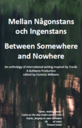 Mellan Någonstans och Ingenstans - Between Somewhere and Nowhere