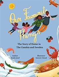 Our Favourite Things. The Story of Home in The Gambia and Sweden