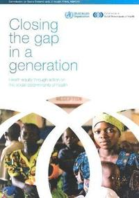 Closing the Gap in a Generation: Health Equity Through Action on the Social Determinants of Health
