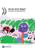 Educational Research and Innovation Art for Art's Sake? The Impact of Arts Education