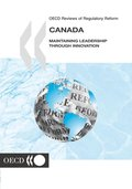 OECD Reviews of Regulatory Reform: Canada 2002 Maintaining Leadership through Innovation
