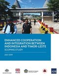 Enhanced Cooperation and Integration between Indonesia and Timor-Leste