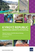 Kyrgyz Republic: Improving Growth Potential