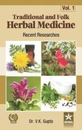 Traditional and Folk Herbal Medicine: Recent Researches Vol 1