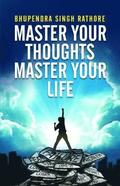 Master Your Thoughts Master Your Life